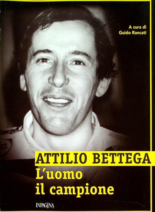 Attilio Bettega: l'uomo, il campione.