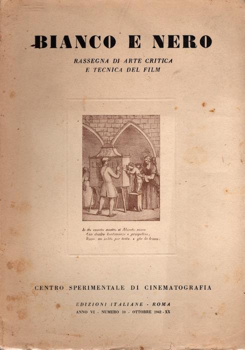 Bianco e nero: quaderni mensili del centro sperimentale di cinematografia: A. VI - Numero 10 (ottobre 1942 - XX).