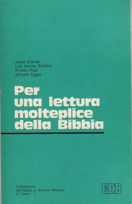 Per una lettura molteplice della Bibbia: atti del Convegno tenuto a Trento il 23-24 maggio 1979.