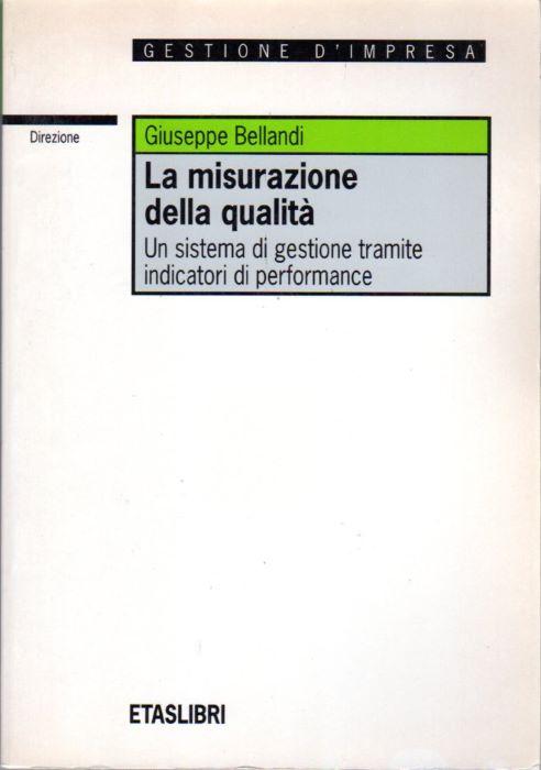 La misurazione della qualità: un sistema di gestione tramite indicatori di performance.