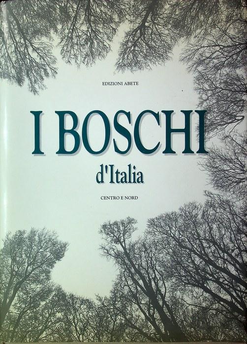 Gli alberi monumentali d'Italia - The monumental trees of Italy: II. Il centro e il nord - The centre and north.