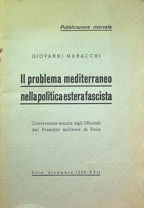 Il problema mediterraneo nella politica estera fascista: conferenza tenuta agli ufficiali del presidio militare di Pola.