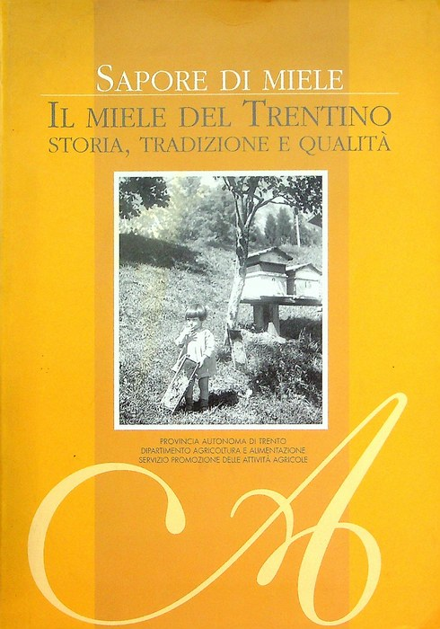 Sapore di miele: il miele del Trentino: storia, tradizione e qualità.