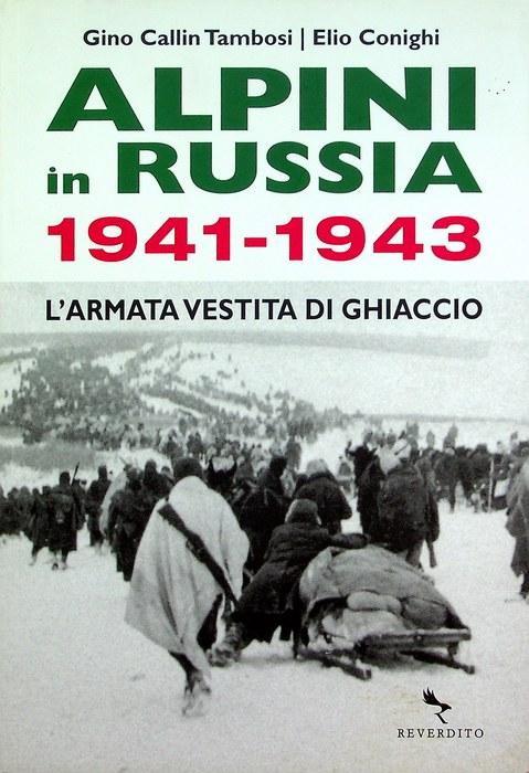 Alpini in Russia 1941-1943: l'armata vestita di ghiaccio.