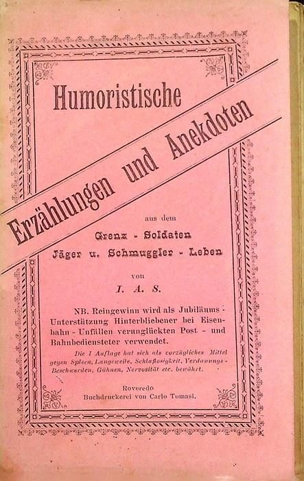 Humoristische Erzählungen u. Anekdoten: aus dem Grenz, Soldaten, Jäger u. Schmuggler, Leben.