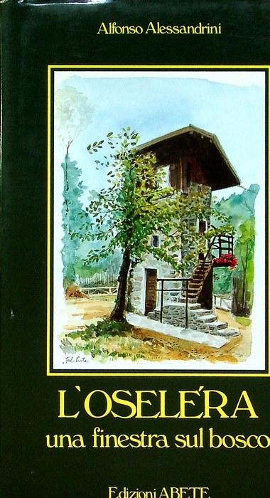 L'Oselera: una finestra sul bosco.