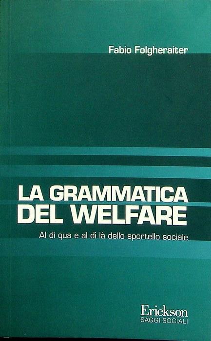 La grammatica del welfare: al di qua e al di là dello sportello sociale.