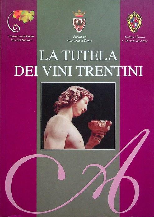 La tutela dei vini trentini.
