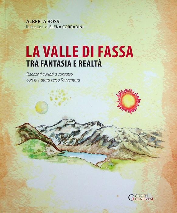 La Valle di Fassa tra fantasia e realtà: racconti curiosi a contatto con la natura verso l'avventura.
