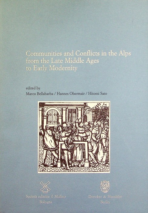 Communities and conflicts in the Alps from the late Middle Ages to early modernity.