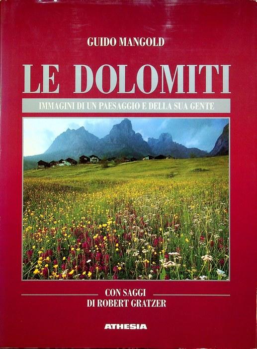 Le Dolomiti: immagini di un paesaggio e della sua gente.