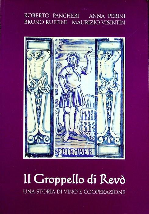 Il Groppello di Revo: una storia di vino e cooperazione.