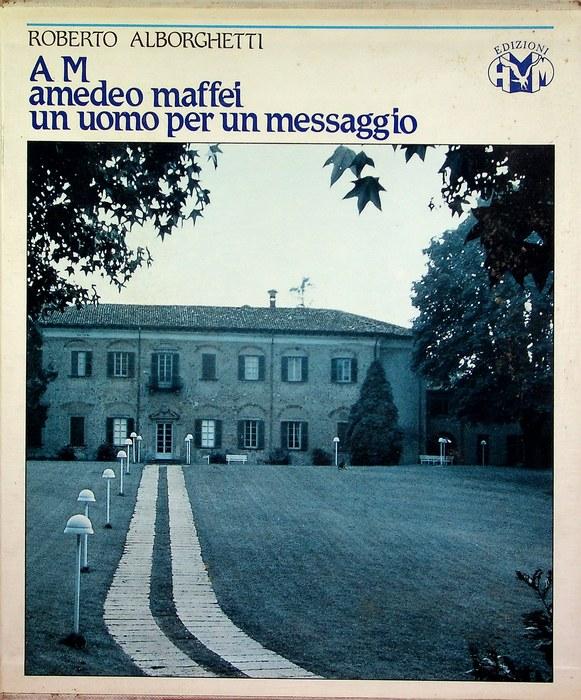 AM: Amedeo Maffei: un uomo per un messaggio.