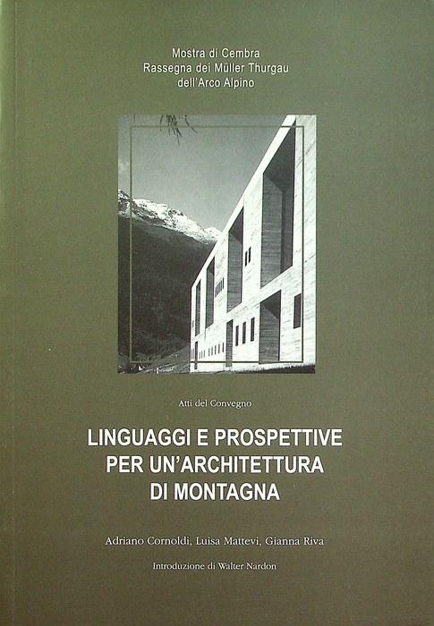 Linguaggi e prospettive per un'architettura di montagna: atti del Convegno.