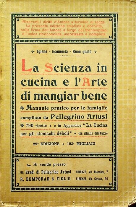 La scienza in cucina e l'arte di mangiar bene: manuale pratico per le famiglie compilato da Pellegrino Artusi: (790 ricette).