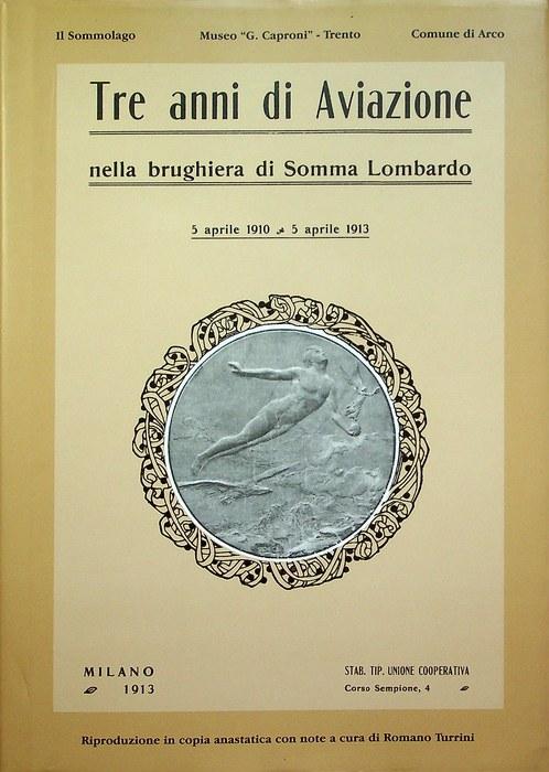 Tre anni di aviazione nella brughiera di Somma Lombardo: 5 aprile 1910-5 aprile 1913.