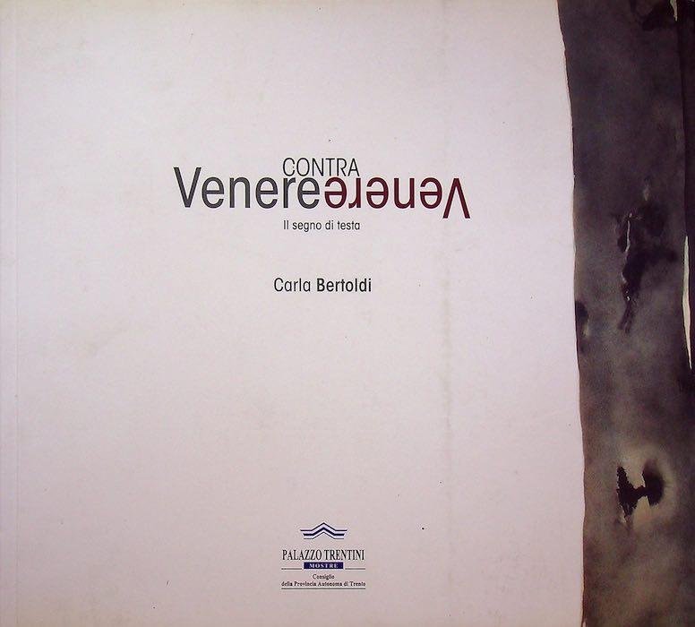 Venere contra Venere: il segno di testa: Carla Bertoldi.