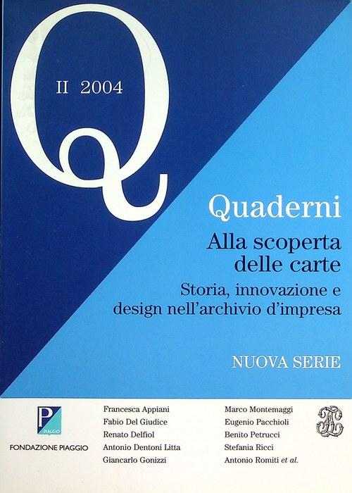 Alla scoperta delle carte: storia, innovazione e design nell'archivio d'impresa: atti del Convegno di Studi: Pontedera, 19 settembre 2003.