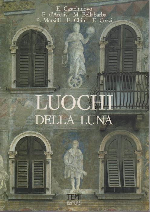 Luochi della luna: le facciate affrescate a Trento: copia in brossura.