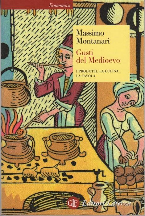 Gusti del medioevo: i prodotti, la cucina, la tavola.