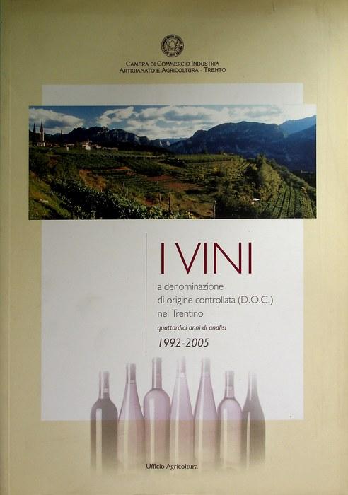 I vini a denominazione di origine controllata (D.O.C.) nel Trentino: quattordici anni di analisi: 1992-2005.