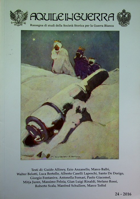 Aquile in guerra: rassegna di studi della Società storica per la guerra bianca: N. 24 (2016).