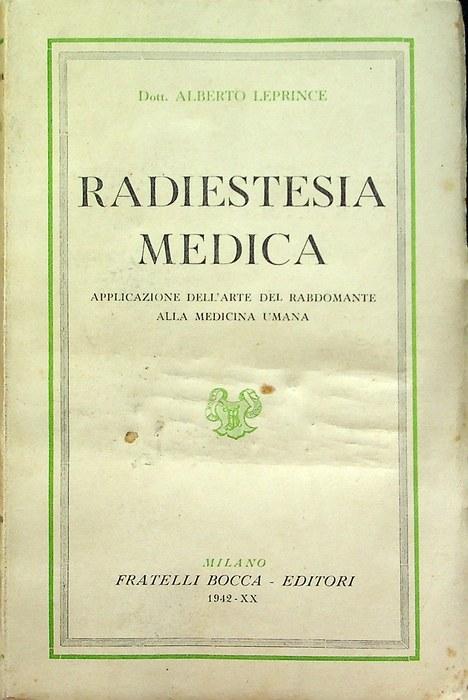 Radiestesia medica: applicazione dell'arte del rabdomante alla medicina umana.