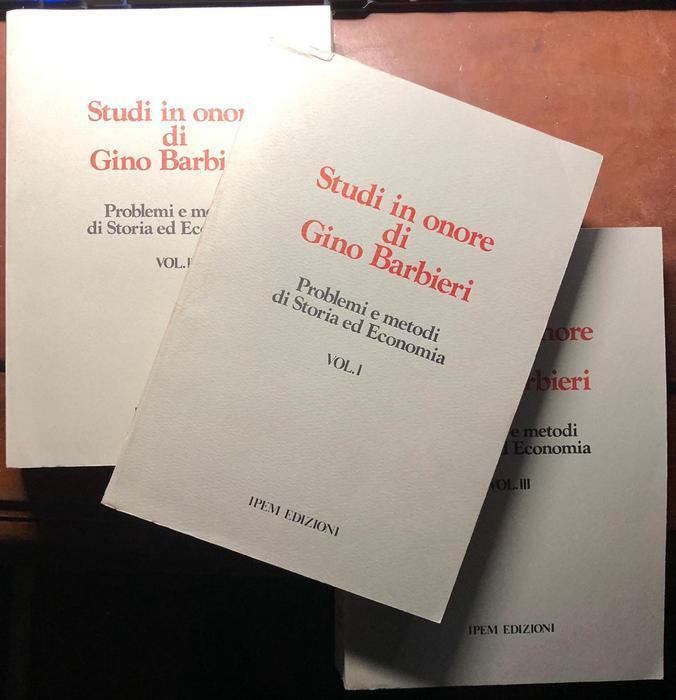Studi in onore di Gino Barbieri: problemi e metodi di storia ed economia.