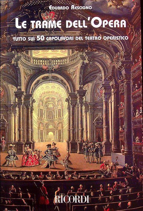 Le trame dell'opera: tutto sui 50 capolavori del teatro operistico.