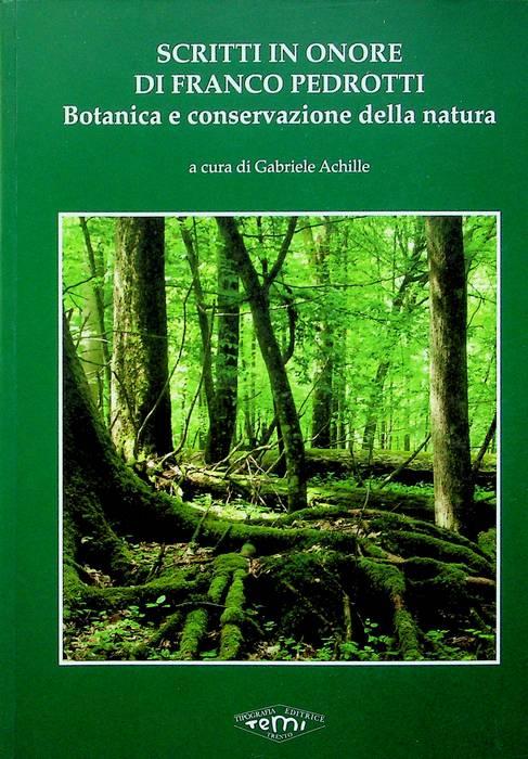 Scritti in onore di Franco Pedrotti: botanica e conservazione della natura.