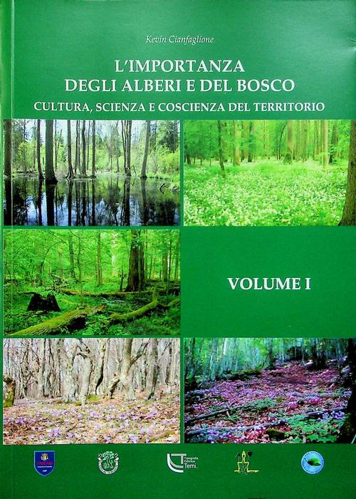 L'importanza degli alberi e del bosco: volume I.