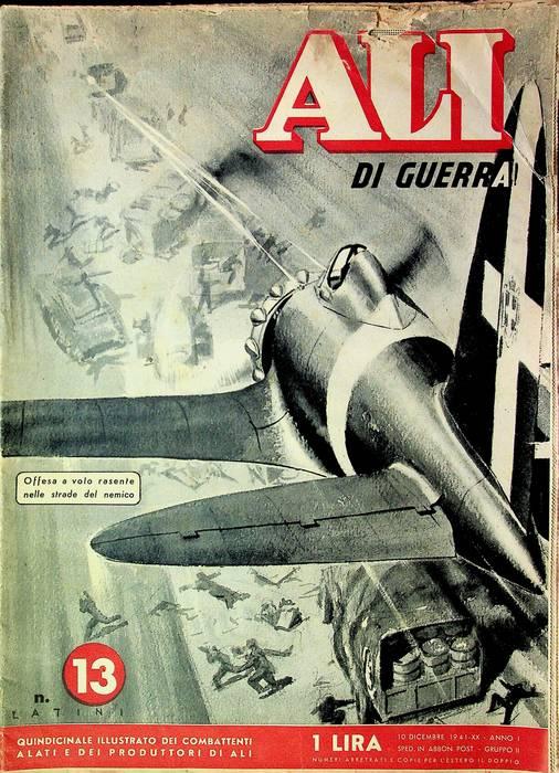 Ali di guerra: quindicinale illustrato dei combattenti alati e dei produttori di ali: N. 13 (10 dicembre 1941).