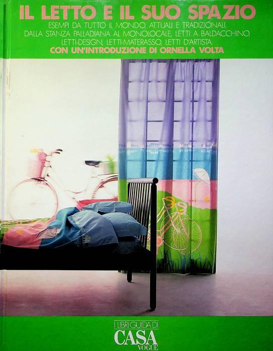 Il letto e il suo spazio: esempi da tutto il mondo, attuali e tradizionali, dalla stanza palladiana al monolocale, letti a baldacchino, letti-design, letti-materasso, letti d'artista.