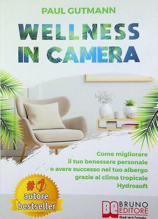 Wellness in camera: come migliorare il tuo benessere personale o avere successo nel tuo albergo grazie al clima tropicale Hydrosoft.