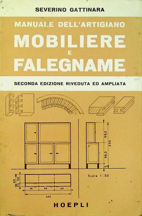 Manuale dell'artigiano: mobiliere e falegname.