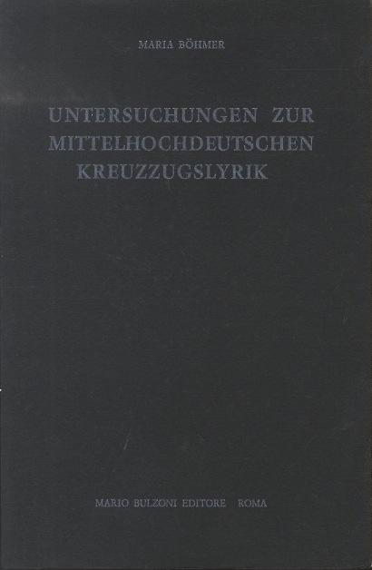 Untersuchungen zur mittelhochdeutschen Kreuzzugslyrik .