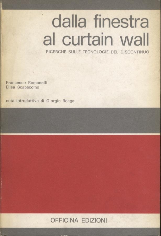 Dalla finestra al curtain wall: ricerche sulle tecnologie del discontinuo.