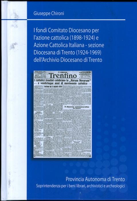I fondi Comitato diocesano per l'azione cattolica (1898-1924) e Azione cattolica italiana, Sezione diocesana di Trento (1924-1969) dell'Archivio diocesano di Trento.