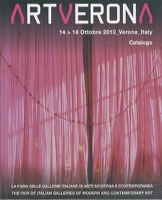 ArtVerona: la fiera delle gallerie italiane di arte moderna e contemporanea: 14-18 ottobre 2010, Verona, Italy.