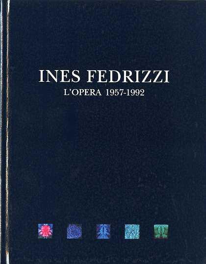 Ines Fedrizzi: l'opera, 1957-1992.
