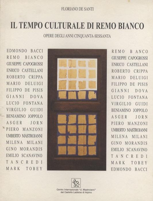 Il tempo culturale di Remo Bianco: opere degli anni cinquanta-sessanta.