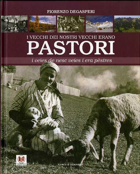 I vecchi dei nostri vecchi erano pastori.