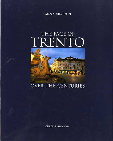 The face of Trento over the centuries.
