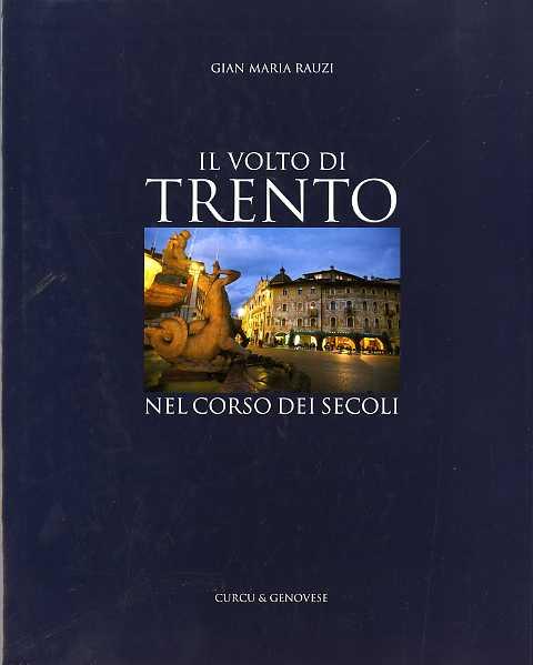 Il volto di Trento nel corso dei secoli.