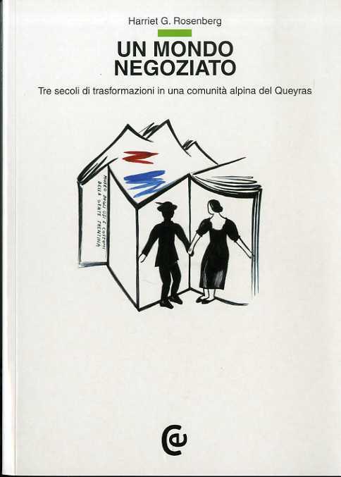Un mondo negoziato: tre secoli di trasformazioni in una comunità del Queyras.