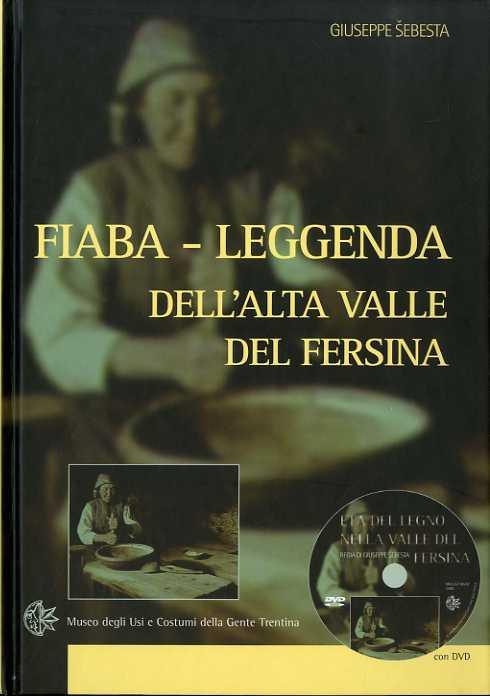 Fiaba-leggenda dell'alta valle del Fersina e carta d'identità delle figure di fantasia.