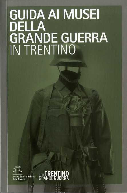 Guida ai musei della Grande Guerra in Trentino.
