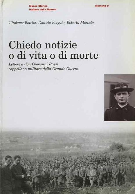 Chiedo notizie o di vita o di morte: lettere a don Giovanni Rossi cappellano militare della Grande Guerra.
