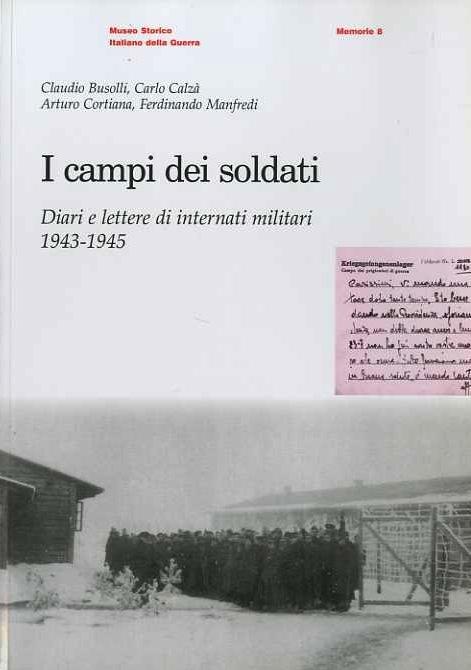 I campi dei soldati: diari e lettere di internati militari, 1943-1945.
