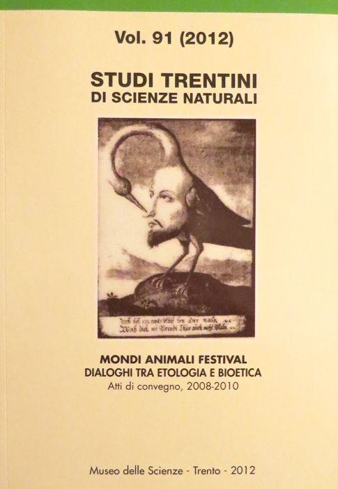 Mondi animali festival: atti di convegno 2008-2010: dialoghi tra etologia e bioetica.